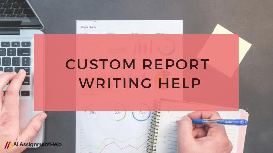 CUSTOM-REPORT WRITING-HELP