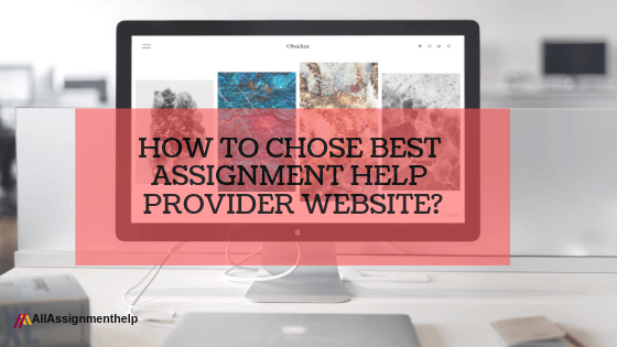 How-to-chose-best-assignment-help provider-website (1)How-to-chose-best-assignment-help provider-website