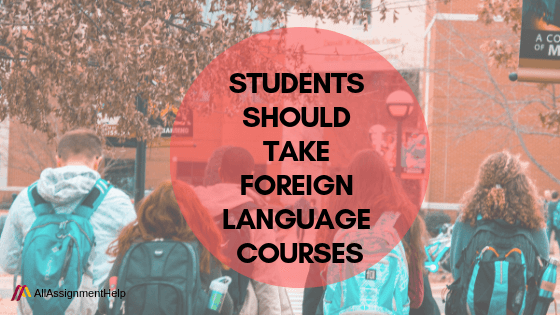 STUDENTS-SHOULD-TAKE-FOREIGN-LANGUAGE-COURSES