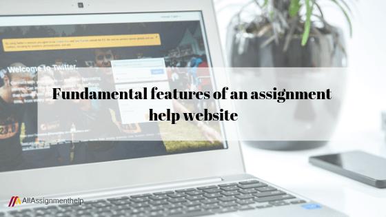 Fundamental features of an assignment help website