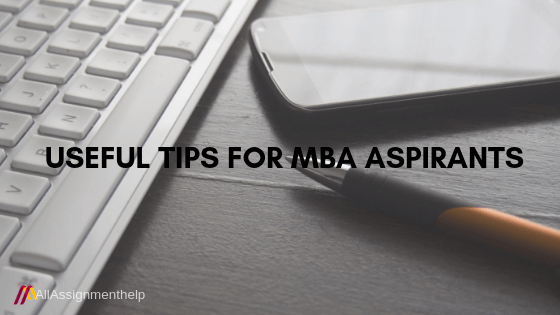 Useful Tips for MBA aspirants | AllAssignmentHelp.com - Best Academic Helper US and Australia