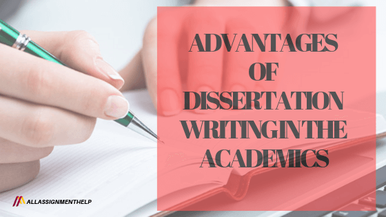 advantages-of-dissertation-writing-in-the-academics