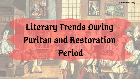 Literary-trends-during-puritan-and-restoration-period