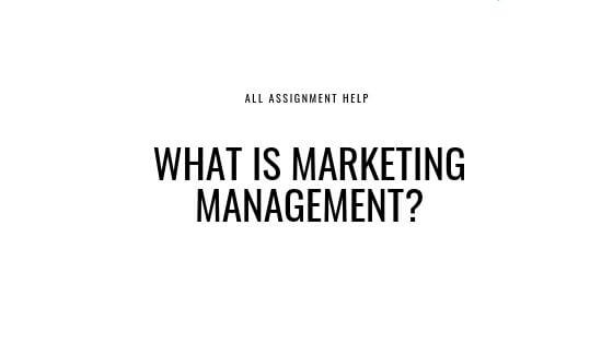 WHAT IS MARKETING MANAGEMENT_