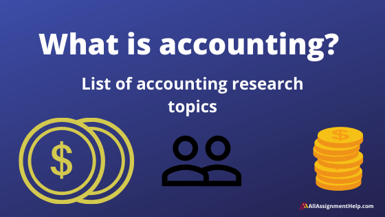 What Is Accounting List Of Accounting Research Topics
