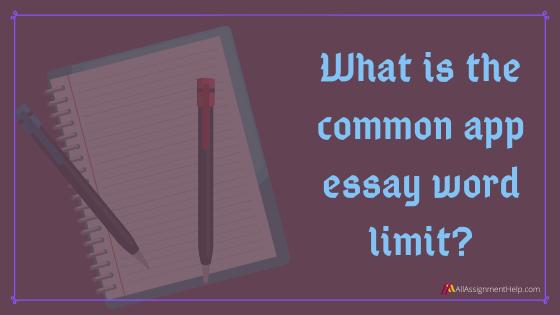 common-app-essay-word-limit